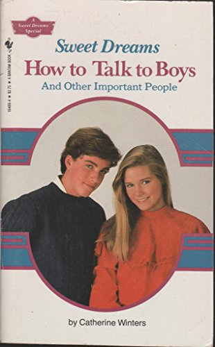 9780553236040: How to Talk to Boys and Other Important People (Sweet Dreams)