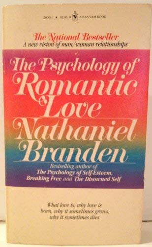 9780553236835: Psychology of Romantic Love: What Love is, Why Love is Born, Why it Sometimes Grows, Why it Sometimes Dies