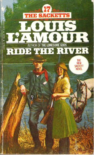 9780553237429: Ride the River ( the Sacketts 17)