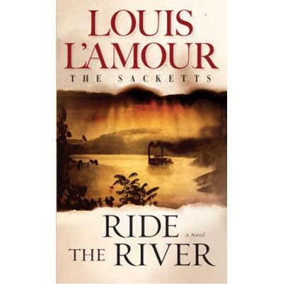 RIDE THE RIVER. - #17 in the Sacketts Series. (Book # 23742-X )