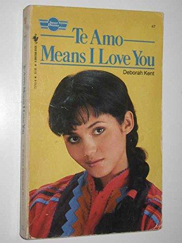 9780553237436: Te Amo Means I Love You (Sweet Dreams Series #47)