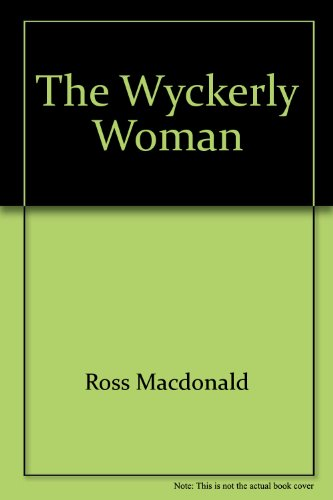 The Wyckerly Woman: Macdonald, Ross