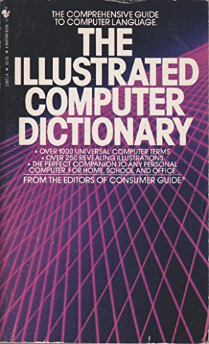 The Illustrated Computer Dictionary: Consumer Guide