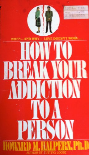 9780553238747: How to Break Your Addiction to a Person
