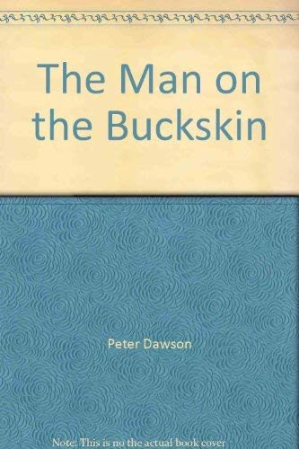 The Man on the Buckskin: Dawson, Peter