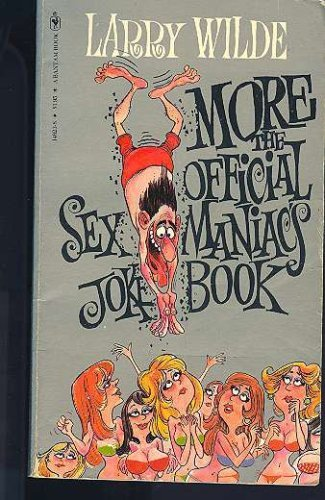 More the Official Sex Maniac's Joke Book: Wilde, Larry