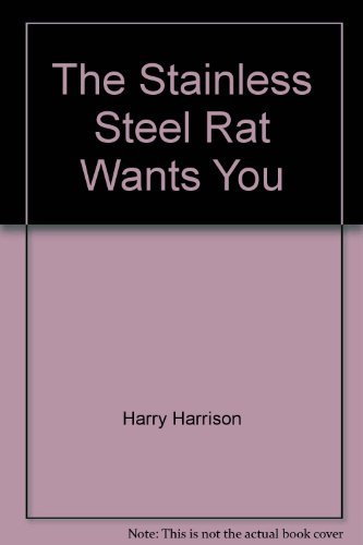 9780553239126: The Stainless Steel Rat Wants You