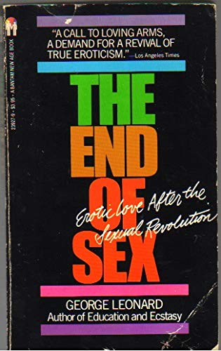 9780553239270: The End of Sex: Erotic Love After the Sexual Revolution