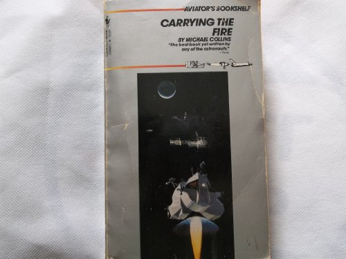 9780553239485: Carrying the Fire (Aviator's Bookshelf)