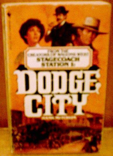 9780553239546: Dodge City (Stagecoach Station, No. 1)