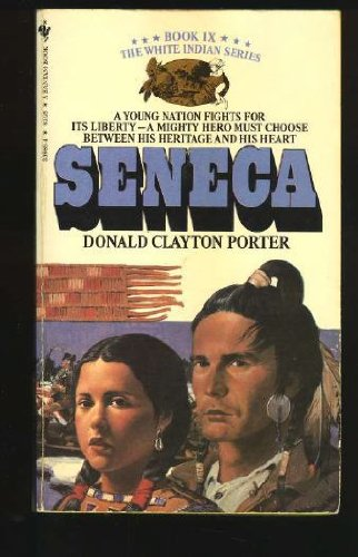 Seneca (White Indian Series, Book IX): Porter, Donald Clayton