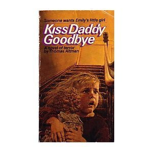 9780553240108: Kiss Daddy Goodbye