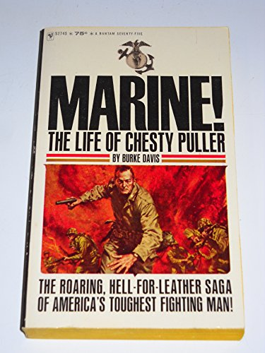 MARINE!. The Life of Chesty Puller. The Only Marine in History to Win Five Navy Crosses.