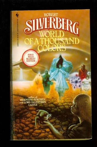 World of a Thousand Colors : Something: Silverberg, Robert
