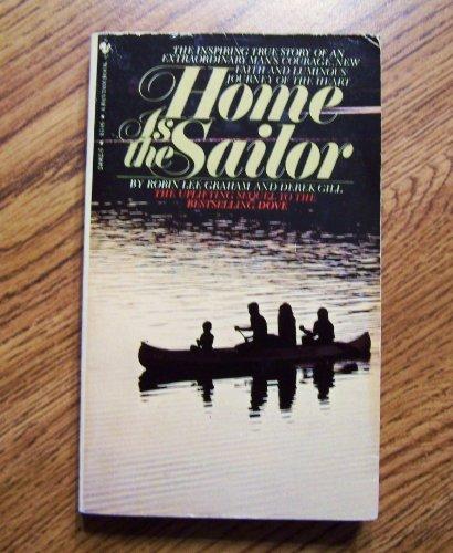 Home Is the Sailor: Robin Lee Graham; Derek Gill