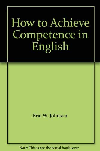 9780553240665: How to Achieve Competence in English
