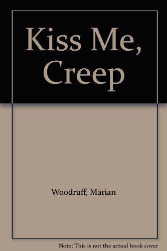Kiss Me, Creep: Marian Woodruff