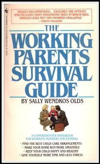 Working Parents/guid: Olds, Sally Wendkos