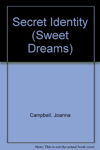 Secret Identity (Sweet Dreams Series #22): Campbell, Joanna