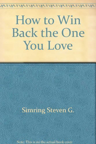 How to Win Back the One You Love: Weber, Eric