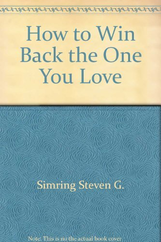 9780553243505: How to Win Back the One You Love