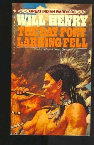 The Day Fort Larking Fell: Will Henry