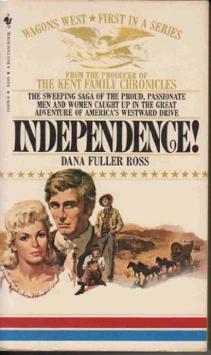9780553244083: INDEPENDENCE (Wagons West)