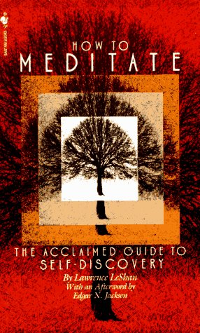 How to Meditate: A Guide to Self-Discovery: Lawrence LeShan; Afterword-Edgar