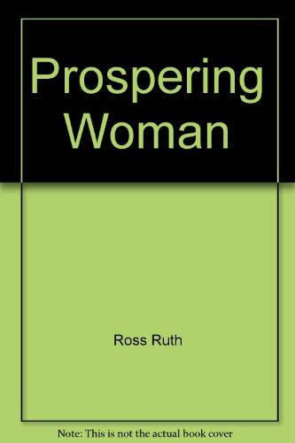 Prospering Woman: /: Ross, Ruth