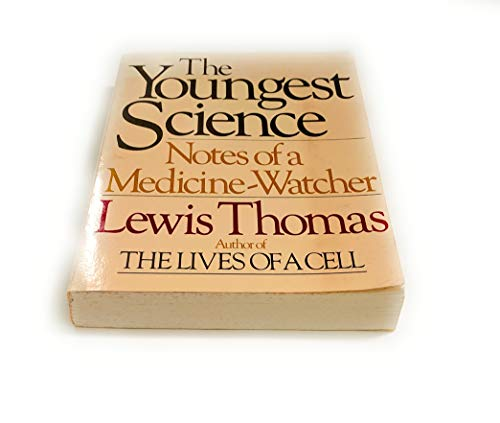 9780553245127: The Youngest Science: Notes of a Medicine-Watcher