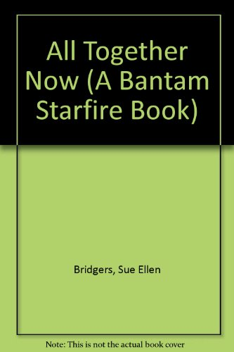 9780553245301: ALL TOGETHER NOW (A Bantam Starfire Book)