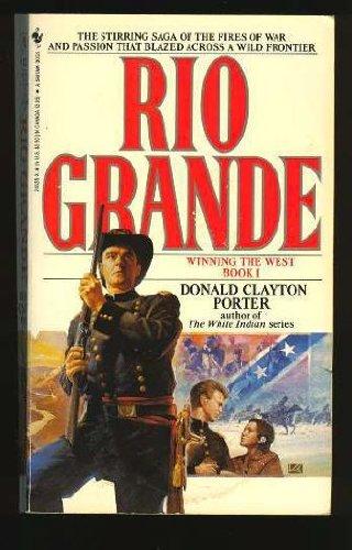 Rio Grande: Winning the West, Book 1: Donald Clayton Porter