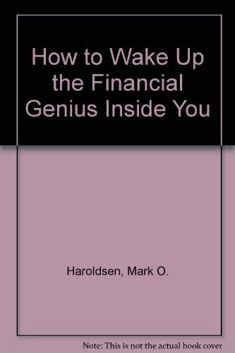 9780553245585: How to Wake Up the Financial Genius Inside You