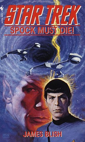 Spock Must Die! (Star Trek): James Blish