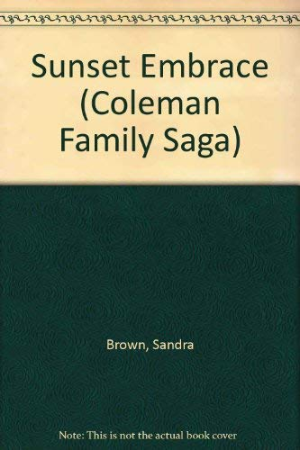 9780553246582: Sunset Embrace (Coleman Family Saga)