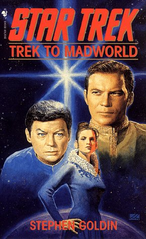 Trek to Madworld: A Star Trek Novel (0553246763) by Goldin, Stephen