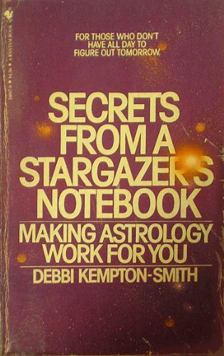 9780553246872: Secrets from a Stargazer's Notebook: Making Astrology Work for You