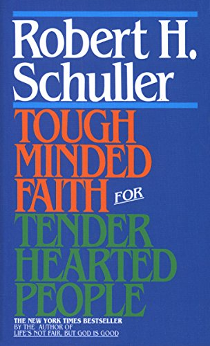 Tough-Minded Faith for Tender-Hearted People (0553247042) by Robert Schuller