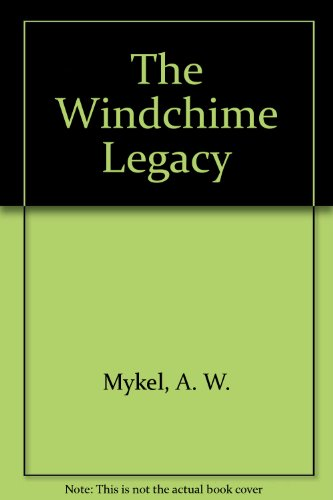 9780553247077: The Windchime Legacy