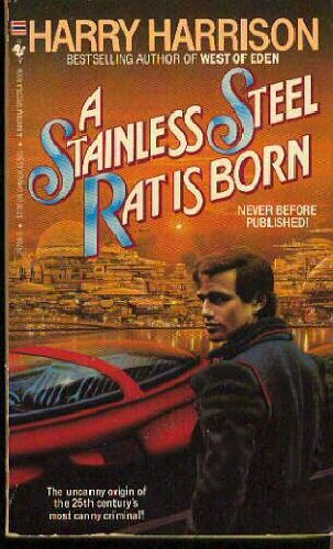 9780553247084: A Stainless Steel Rat Is Born (Stainless Steel Rat, Book 1)