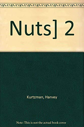 Nuts ! 2: Kurtzman, Harvey
