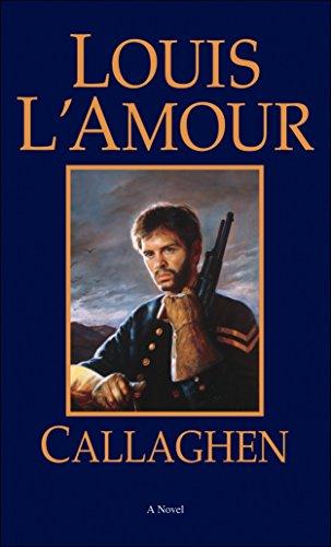 Callaghen: A Novel: L'Amour, Louis