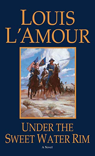 Under the Sweetwater Rim: A Novel: Louis L'Amour
