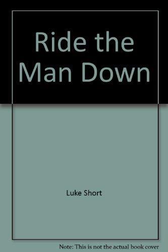 Ride the Man Down: Luke Short