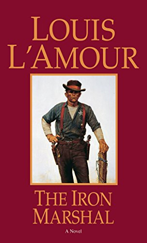 The Iron Marshal: A Novel: L'Amour, Louis
