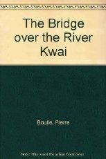 9780553248500: Bridge Over the River Kwai, The
