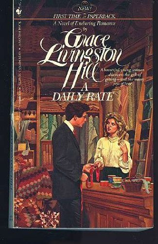 9780553248760: Daily Rate (Grace Livingston Hill #67)
