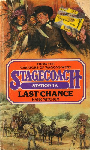 9780553248876: Last Chance (Stagecoach Station)