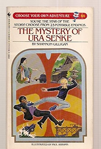 The Mystery of Ura Senke (Choose Your Own Adventure No. 44): Shannon Gilligan