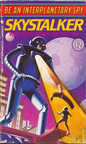 9780553248944: SKYSTALKER # 12 (Be an Interplanetary Spy No. 12)